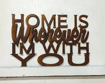 "Metal Home Is Wherever I'm With You Sign 17"" x 11"""