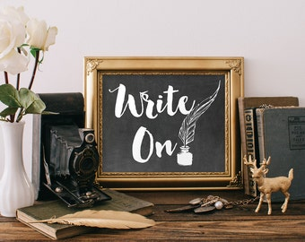 Inspirational Print: Write On, Quote Poster, Writing Poster, Writer Gift, Office Wall Art, Writer Print, Typography Poster