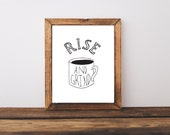 Rise and Grind, Wall art prints,  Coffee art, Hand lettering print, drawing & illustration, typography