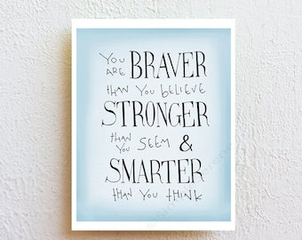 Winnie the Pooh quote print, You are Braver than you believe, Inspirational art, home decor kids wall art graduation gift college dorm decor