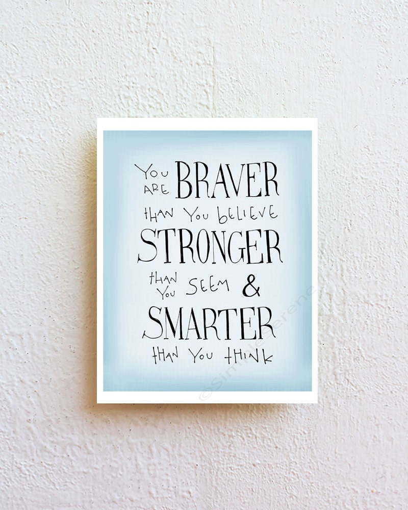 Winnie the pooh quote print you are braver than you believe details you are braver winnie the pooh quote print amipublicfo Images