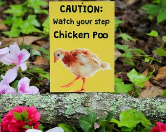 Weather Resistant Aluminum Sign- Caution Chicken Poo- Backyard Farming Sign
