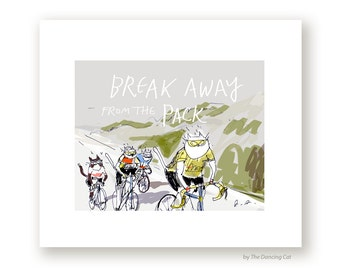 Cycling Art - Tour de France - Bike Art - Break Away - Cat Print - Cycling Poster