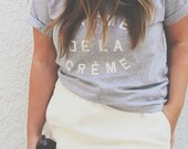 FREE SHIPPING- Creme de La Creme Tshirt, Choose Your Size, Style & Color (Put size in message to seller section)