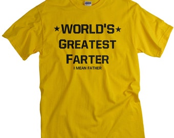 Funny Gifts for Dad - Christmas Gift Stocking Stuffer - World's Greatest Farter I Mean Father T Shirt