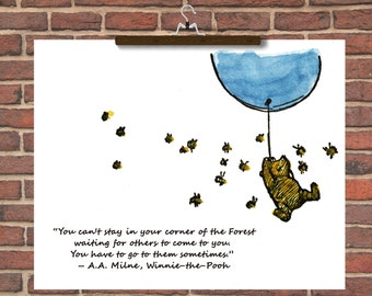 Winnie the Pooh Quotes 'You can't stay in your corner of the Forest waiting for others to come to you..'