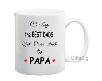Christmas Gift Papa, Only the Best DADS Get Promoted to PAPA - Gifts for Papa, Christmas Gift for Papa, Gift for Papa, Papa Mug, Awesome Pop