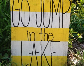Lake House Decor, Go Jump in the Lake, Lake House Sign, Lake Sign
