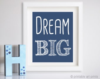 Instant download printable art, nursery, Dream Big wall print, wall art, printables, love art, navy blue, 5x7, 8x10, 11x14.