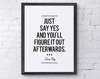 "Typography Poster ""Just Say Yes And You'll Figure It Out Afterwards"" Instant Digital Download Print, Motivational Inspirational Wall Art"