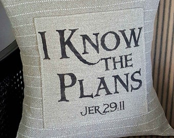 I Know the Plans - Scripture Pillow 14x14 - Elegantly designed and hand sewn