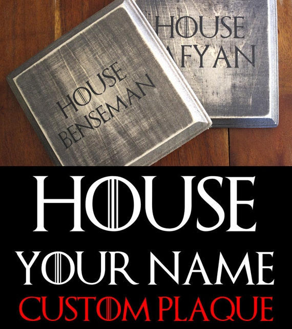 Game Of Thrones House Your Name Here Personalized Plaque