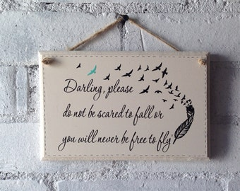 Wooden sign. Quote to your child/friend. Free to fly