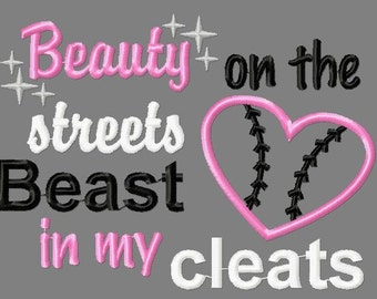 Buy 3 get 1 free!  Beauty on the streets, Beast in my cleats embroidery design, softball applique embroidery design