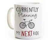 Cycling Gift - Always Planning My Next Ride - Coffee Mug for Bicyclist - Bike Riding Biking Coffee Cup