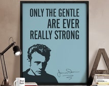 James Dean print, James Dean poster, Art print, Inspirational print, Only the gentle are ever really strong, Quote print, Typography poster.