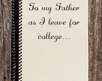 Going to College - To my Father As I leave for College - Gift for Father - Leaving for College - Father College Gift