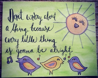 Bob Marley Art - 8x10 Watercolor quote art - Three Little Birds - nursery art