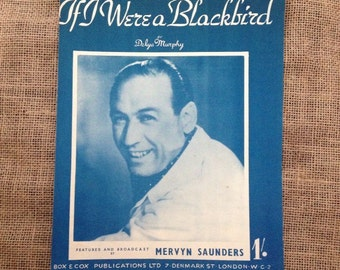 Vintage Sheet Music. If I Were a Blackbird by Delya Murphy as Broadcast by Mervyn Saunders 1949. Vocal and Piano or Artwork