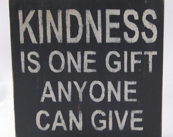 Kindness Is One Gift Wooden Sign