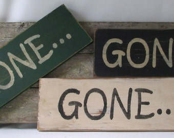 Gone  Wooden Sign