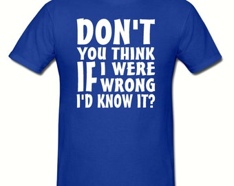 If i were wrong t shirt,mens t shirt sizes small- 2xl,new father,new dad