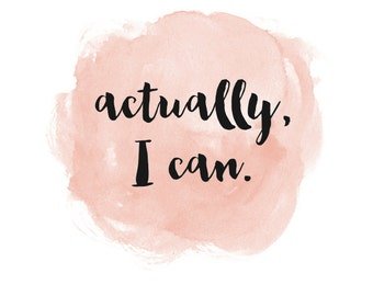 Actually, I Can Pink Watercolor Print