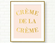 Creme de la Creme, Gold Foi Art Print, Gold Typography, INSTANT DOWNLOAD, French, Blush Pink, Vanity Wall Decor, Gold Nursery, PRINTABLE