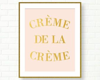 Creme de la Creme, Gold Foi Art Print, Gold Typography, INSTANT DOWNLOAD, French, Blush Pink, Vanity Wall Decor, Gold Nursery, PRINTABLE