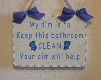 Lovely Decorative Hand crafted Wooden bathroom sign. My aim is to keep this bathroom clean (Blue Theme)