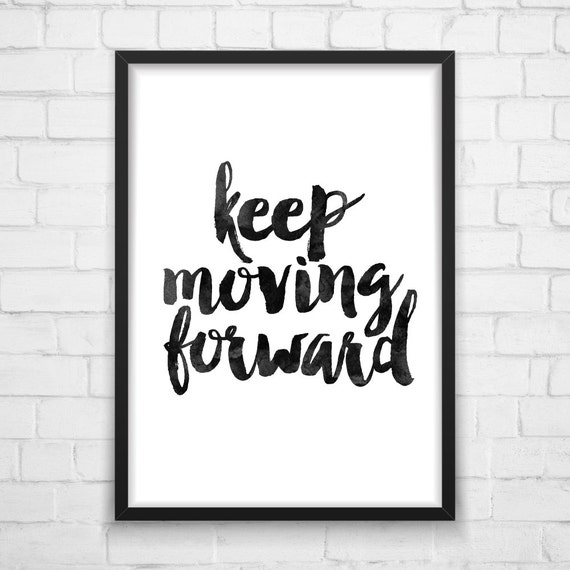 Positive Quotes On Moving Forward: Keep Moving Forward Motivation Poster By MotivationalThoughts