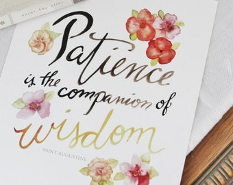 Patience is the companion of Wisdom - St. Augustine 8x10 print