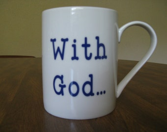 Coffee Mug - With God... / All things are Possible