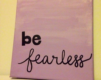 be fearless 8x10 canvas painting