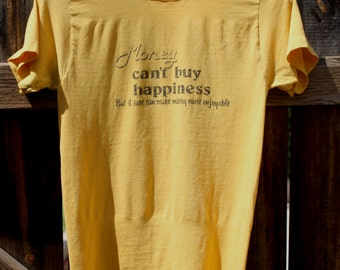 1980's Money Cant Buy Happiness T shirt