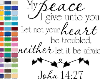 My Peace I Give Unto You Let Not Your Heart Be Troubled Wall Quote
