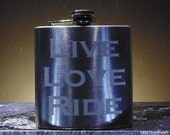 "Etched Brushed Stainless Steel Flask | ""LIVE LOVE RIDE"" - Lightweight"