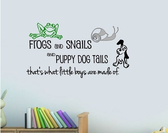 Frogs and Snails, and Puppy Dog Tails