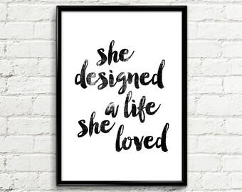 "Inspirational Print Poster 074 ""She designed a life she loved"" - Scandinavian Design Typography Wall Art Printable Home Decor Wall Print"