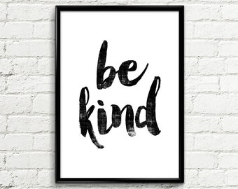 "Inspirational Print ""Be Kind"" 137 Typography Art Home Decor Typographic Print Poster Wall Art Decor Typography Poster Printable Art"