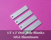 "10 - 5052 Aluminum 1/2"" x 2"" Rectangle Blanks - ONE HOLE - Polished Metal Stamping Blanks - 14G 5052 Aluminum"