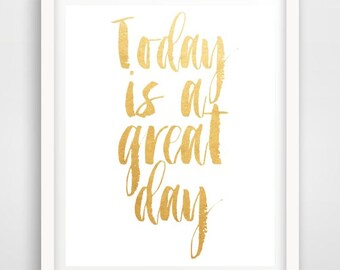Printable Art, Inspirational Print, Today Is A Great Day, Typography Quote, Home Decor, Motivational Poster, Scandinavian Design, Wall Art