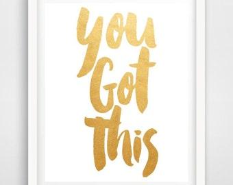 Digital Download, Motivational Print, You Got this, Typography Poster, Inspirational Quote, Word Art, Wall Decor, Scandinavian , Housewares