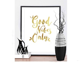 Good Vibes Only Poster Print -Gold Print -Wall Art - Typographic Wall Print