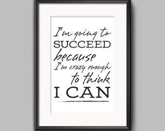 """Typographic Print Wall Art """"I'm going to SUCCEED because I'm crazy enough to think I CAN"""" - Instant Download PDF file"""