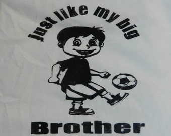 just like my big Brother T-shirt.