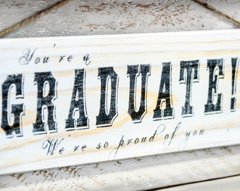 You're a Graduate Wooden Sign