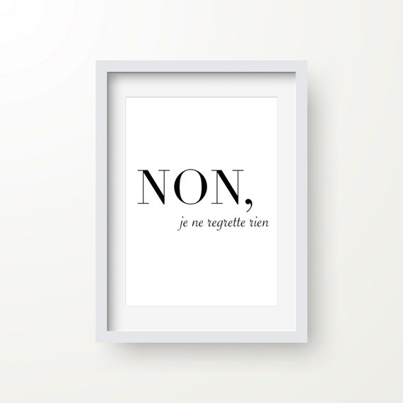 French Tattoo Je Ne Regrette Rien No Regrets: Non Je Ne Regrette Rien Print Motivational Print Typography