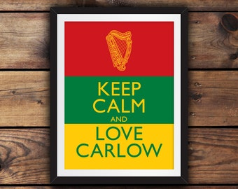 Keep Calm and Love Carlow