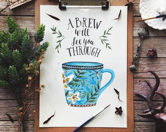 A Brew Will See You Through - Rustic Kitchen Art Print, Watercolor & Gouache painting decoration